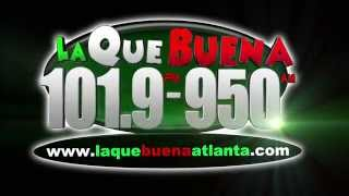 La Que Buena Atlanta 101.9 fm / 950 am Atlanta  TV SPOT