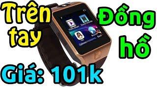 Trên tay đồng hồ Smartwatch DZ09 giá 101k