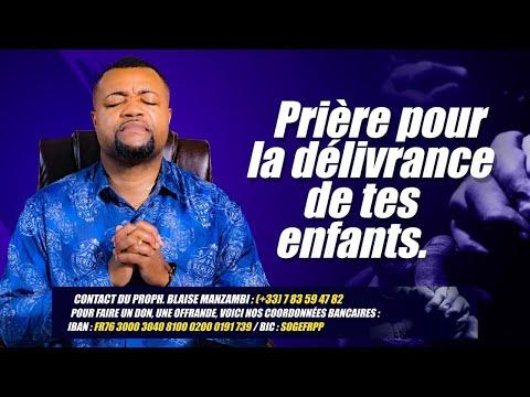 PRIERE POUR LA DELIVRANCE DE TES ENFANTS #Prophète Blaise Manzambi #CASARHEMA