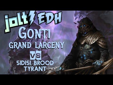 Jolt - Commander - Gonti, Grand Larceny vs Sidisi, Brood Tryant