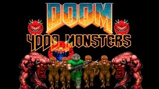 "DOOM: 4000 Monsters. ""Last Man On Earth"" Difficulty"