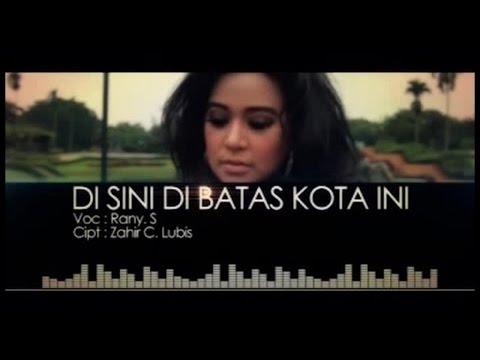 Rany S. - DI SINI DI BATAS KOTA INI (Official Music Video)