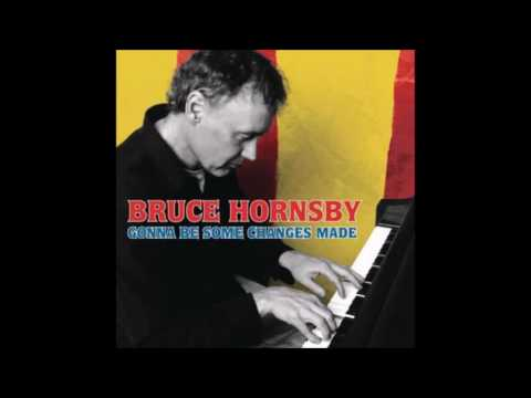 Bruce Hornsby - Changes Made