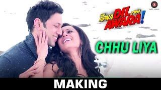 Chhu Liya - Making | Hai Apna Dil Toh Awara | Papon & Neha Rajpal | Sahil Anand & Niyati Joshi