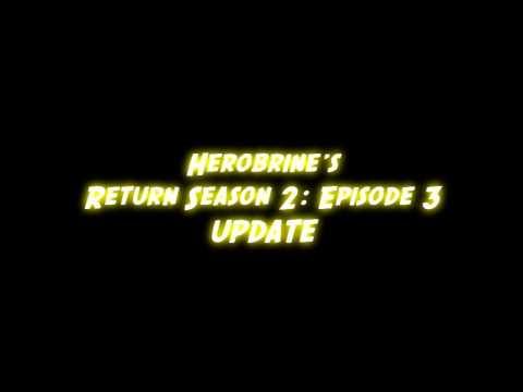 Herobrine's Return Season 2 Episode 3: February Update