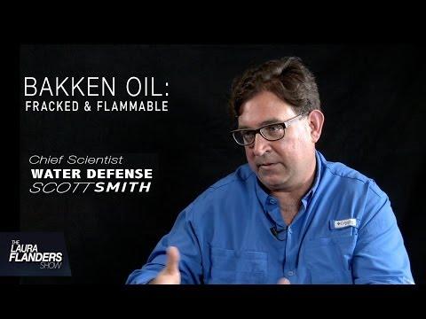 Scott Smith: Bakken Oil  Fracked and Flammable