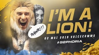 I'm a Lion! | G2 MSI 2019 Voicecomms