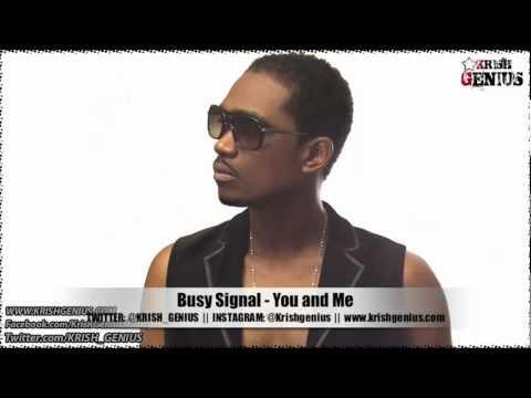 Busy Signal - You And Me [soul Reggae Riddim] Jan 2013 video