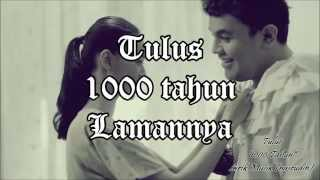 download lagu Tulus - 1000 Tahun Lamanya gratis