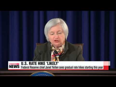 U.S. Federal Reserve chief Janet Yellen sees gradual rate hikes starting this ye