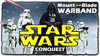 Star Wars - CONQUEST • Mount and Blade • Warband