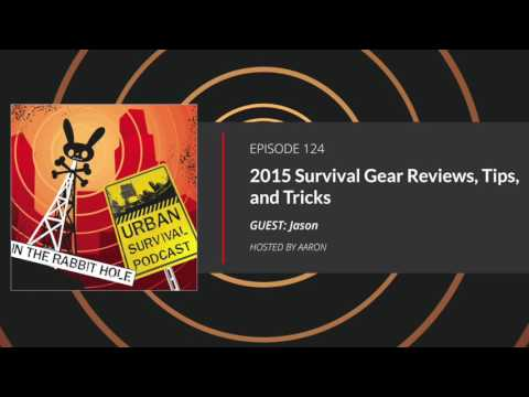 E124 2015 Survival Gear Reviews. Tips. and Tricks