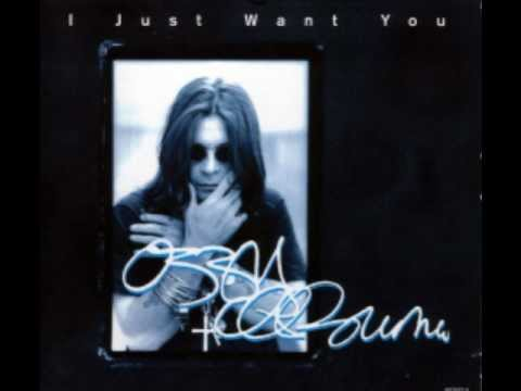 Ozzy Osbourne- I just want you