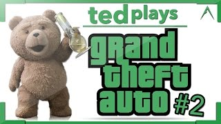 Ted Plays Grand Theft Auto #2!