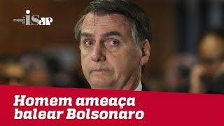 """Bolsonaro, tu vai entrar na bala"", ameaça bandido"