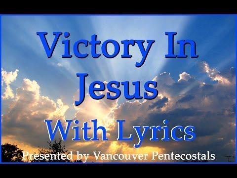 Victory In Jesus with Lyrics