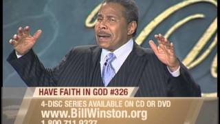 Have Faith in God Pt. 2 | Dr. Bill Winston Believer