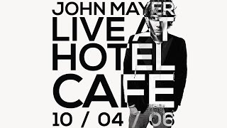 John Mayer Live at Hotel Cafe (10/4/2006)