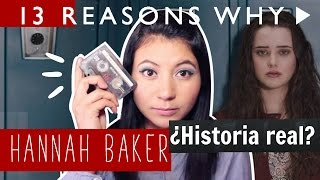 HANNAH BAKER ¿HISTORIA REAL? | 13 REASONS WHY.