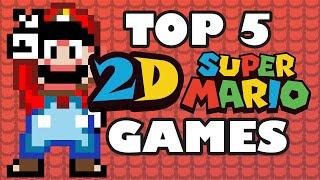 Top 5 BEST 2D Super Mario Games Ever Made