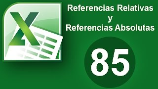 Tutorial Excel (Cap. 85) Referencias Relativas y Absolutas