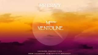 Mr Crazy - VENTOLINE [ Officiel Audio ] 2015