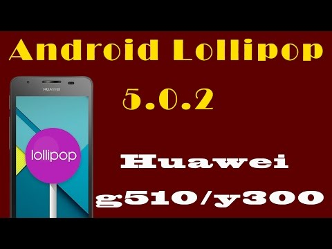 Rom Slim LP Android 5.0.2 Lollipop Huawei G510/Y300