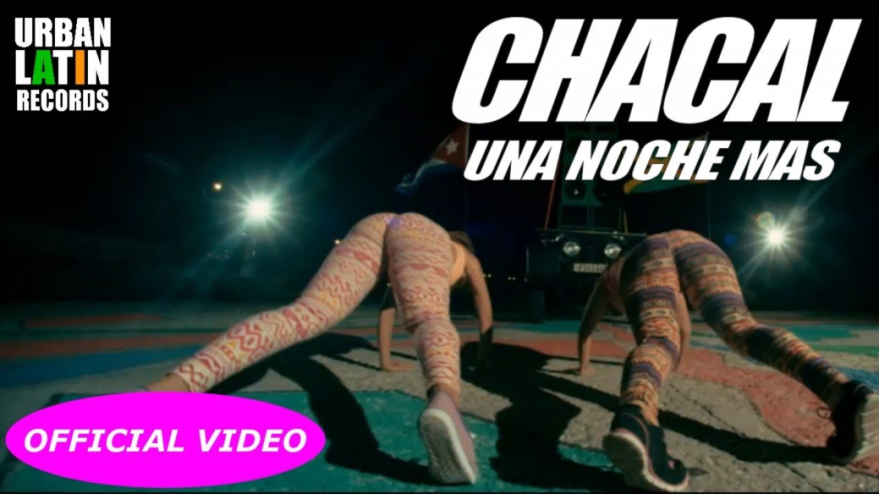 CHACAL Ft. MICHEL MIGLIS - UNA NOCHE MAS (ALL THAT SHE WANTS) (OFFICIAL VIDEO) REGGEATON 2017