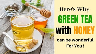Why You Should Add Honey in Green Tea?   Healthy Living Tips