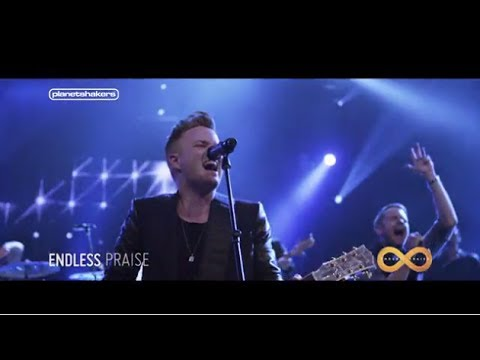 Planetshakers - Endless Praise