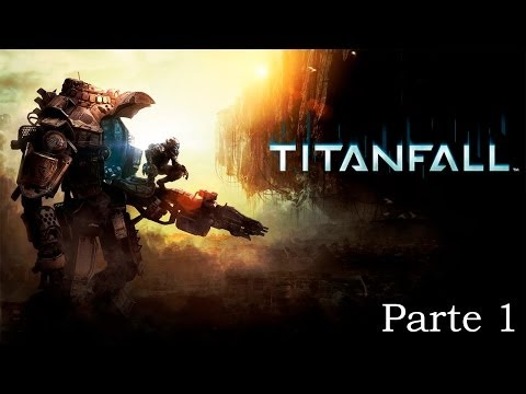 Titanfall Walkthrough Parte 1 - Español (Xbox One Gameplay HD)