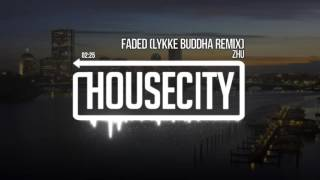 Zhu - Faded (Lykke Buddha Remix)
