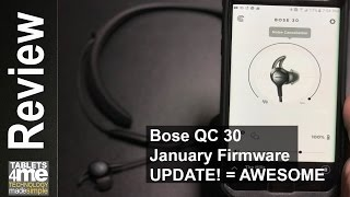 Bose QC30's Just Got Even More AWESOME!  January Update Brings New Features