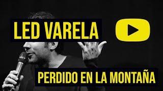 LED VARELA - STAND UP COMEDY - EL CUENTO DE CUANDO ME PERDÍ EN LA MONTAÑA EL ÁVILA