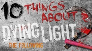 10 Things You Don't Know About Dying Light Part 2