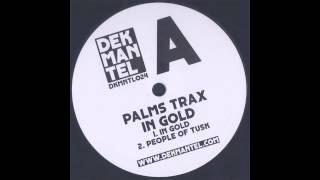 Palms Trax - In Gold