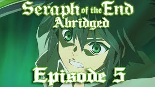 Seraph of the End Abridged: Episode 5