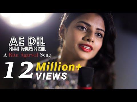 Ae Dil Hai Mushkil - Female Cover Version By @VoiceOfRitu   Karan Johar   Ranbir Kapoor
