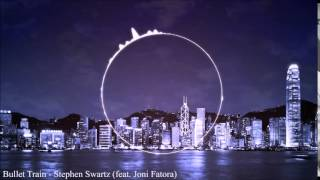 Bullet Train - Stephen Swartz (feat. Joni Fatora) [FREE DOWNLOAD]