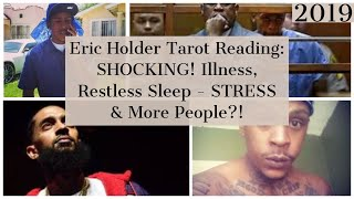 Eric Holder (Nipsey Hussle) Tarot Reading: *REQUESTED*  I Was SHOOK!😱 STRESS & MORE Ppl?! OMG!