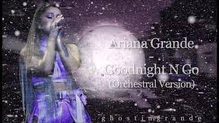 Ariana Grande - Goodnight N Go (Orchestral Version)