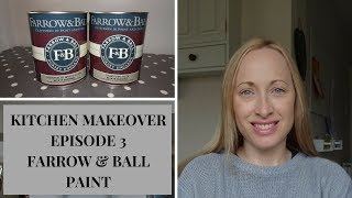 Kitchen Makeover | How to paint kitchen cabinets in Farrow & Ball paint | Episode 3