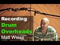 Recording Drum Overheads with Matthew Weiss - Produce Like A Pro