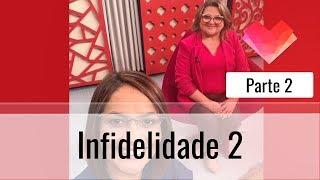Infidelidade 2 - Parte 2 - Darleide Alves