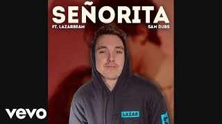 LazarBeam Sings Señorita