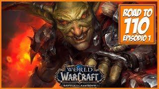 Warcraft ROAD to 110 | Episódio 1 | Criando um MORCEGO VERDE