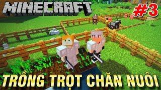Minecraft Sinh Tồn #3 | KHAI TRIỂN KHU CHĂN NUÔI TRỒNG TRỌT - KiA Phạm (w/ Vamy Trần)