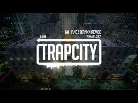 Waka Flocka - No Handz (CRNKN Remix)