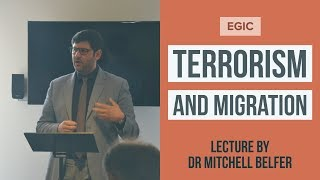 Terrorism, Migration and the dangers of Globalisation | by Dr Mitchell Belfer
