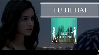 download lagu Tu Hi Hai  Half Girlfriend  Cover  gratis